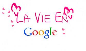 La vie en Google
